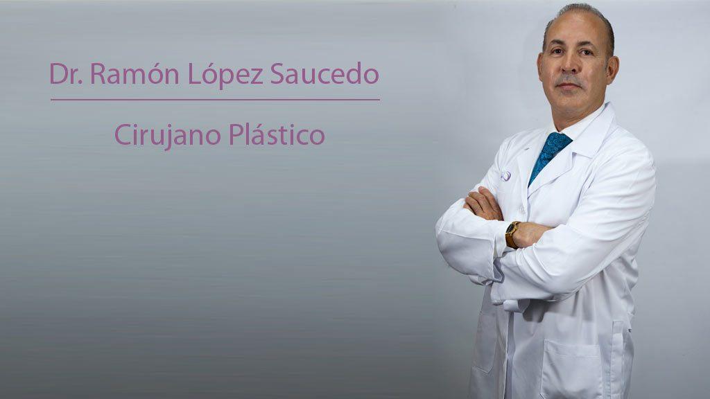 dr. Ramon Lopez Saucedo Cirujano Plástico